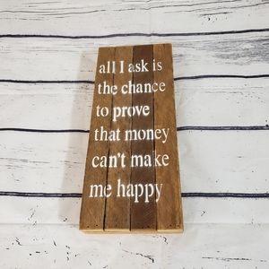 """Hanging Wooden Sign """"All I ask is the chance...."""